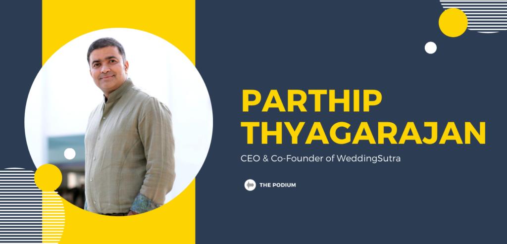 Parthip Thyagarajan of Wedding Sutra