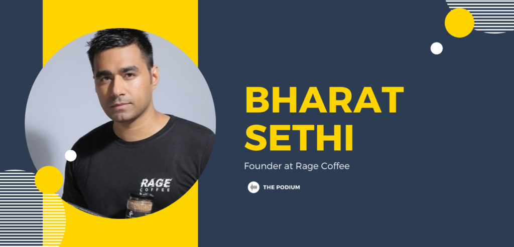 Bharat Sethi - Founder CEO of Rage Coffee