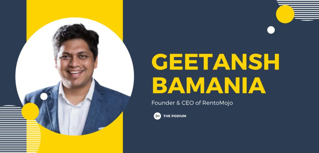 Geetansh Bamania - the Founder & CEO of RentoMojo