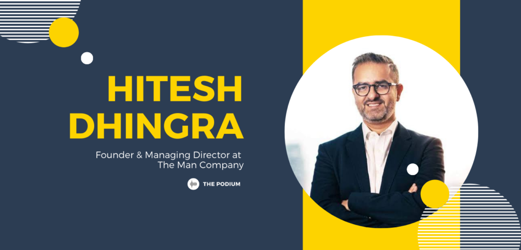 Hitesh Dhingra of The Man Company